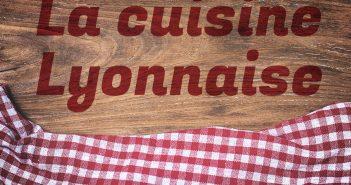 Les spécialités culinaires lyonnaises ? Arrêtez vous dans un bouchon !